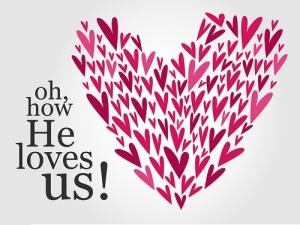 how he loves us