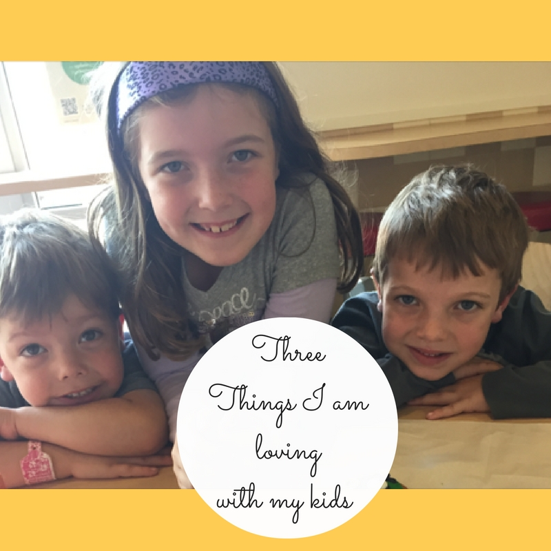 things-i-am-lovingwith-my-kids
